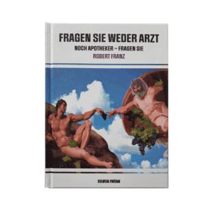 Buch Robert Franz Fragen Sie weder Arzt noch Apotheker